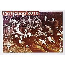 Partigiani 2015. Calendario 13 mesi