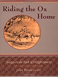 Riding the Ox Home: Stages on the Path of Enlightenment by John Daido Loori (2002-08-13)