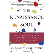 The Renaissance Soul: Life Design for People with Too Many Passions to Pick Just One by Margaret Lobenstine (2006-08-19)