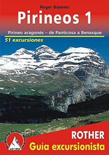 Pirineos 1. Pirineo aragonés, de Panticosa a Benasque. 51 excursiones. Guía Rother. por Roger Büdeler