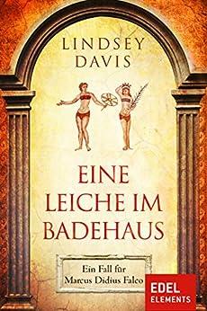 Eine Leiche Im Badehaus: Ein Fall Für Marcus Didius Falco por Susanne Aeckerle epub