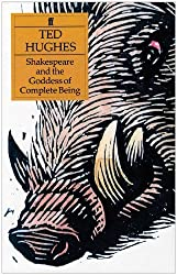 Shakespeare and the Goddess of Complete Being by Ted Hughes (1992-04-13)