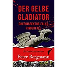 Der gelbe Gladiator - Chefinspektor Falks Fingerfall (Kärntner Mordsbullen 2)