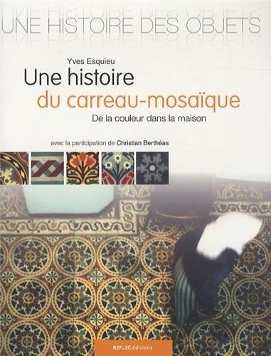 Une histoire du carreau mosaique