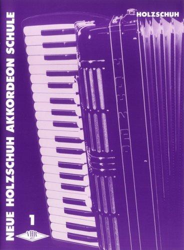 Holzschuh Akkordeonschule Band 1: Lehrwerk für den Anfagsunterricht [Musiknoten] Alfons Holzschuh