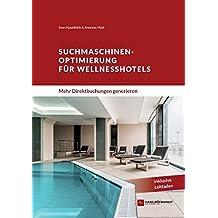 Suchmaschinenoptimierung für Wellnesshotels: Mehr Direktbuchungen generieren
