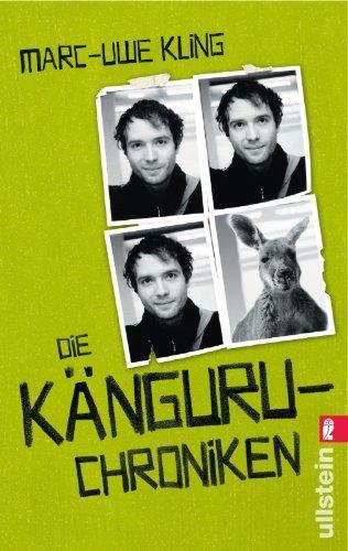 Die Kanguru Chroniken: Ansichten eines vorlauten Beuteltiers: Written by Marc-Uwe Kling, 2009 Edition, Publisher: Ullstein Taschenbuchvlg. [Paperback]