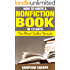 How to Write a Nonfiction book in 12 Days - The Best Seller Formula (The Non-Fiction Success Guide - Make Money Writing Books)