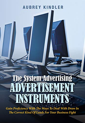 The System Advertising Advertisement Instruments: Gain Proficiency ...