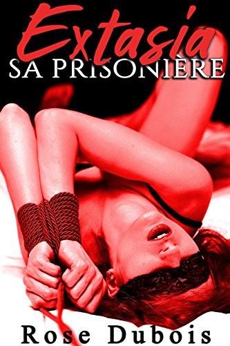 EXTASIA: Sa Prisonnière (-18, BDSM) + Histoire BONUS