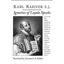 Ignatius of Loyola Speaks