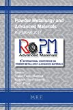 Powder Metallurgy and Advanced Materials: Ropm&am 2017