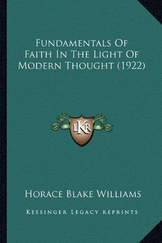 Fundamentals of Faith in the Light of Modern Thought (1922)