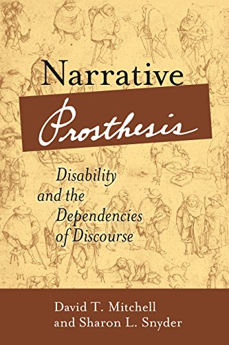 Narrative Prosthesis: Disability and the Dependencies of Discourse (Corporealities: Discourses Of Disability) (English Edition)