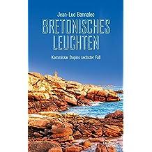 Bretonisches Leuchten: Kommissar Dupins sechster Fall (Kommissar Dupin ermittelt)
