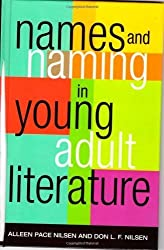 Names and Naming in Young Adult Literature (Scarecrow Studies in Young Adult Literature) by Don L. F. Nilsen (2007-07-05)
