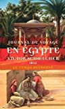 Journal de voyage en Égypte (1844) suivi de L'Égypte politique...