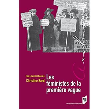 Les féministes de la première vague (Archives du féminisme)
