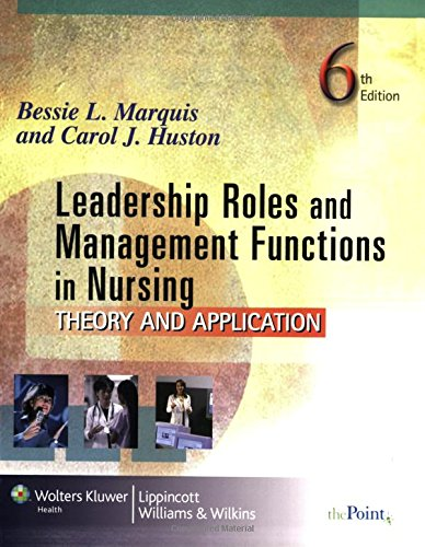 Leadership Roles and Management Functions in Nursing: Theory and Application PDF Books