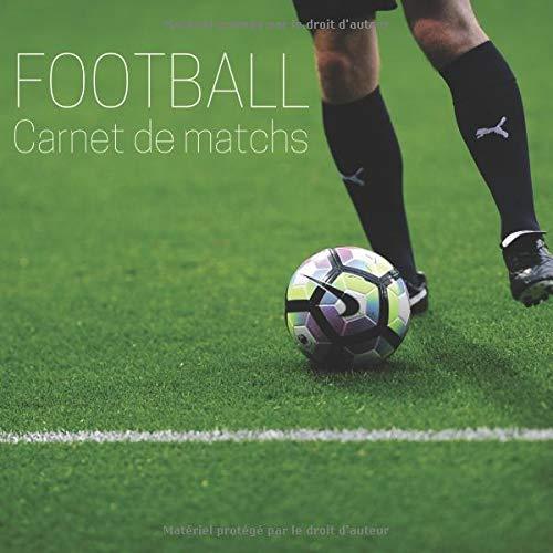 Football - Carnet de matchs: Livre à remplir, 120 matchs, idéal pour tous les joueurs de football