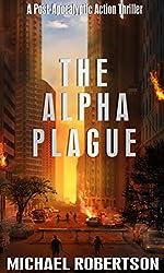 The Alpha Plague: A Post-Apocalyptic Action Thriller