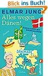 Alles wegen Dänen!: Überleben mit Smø...
