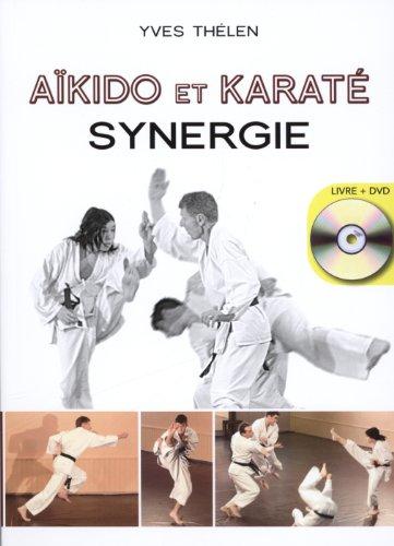 Aïkido et Karaté, synergie (1DVD) par Yves Thélen