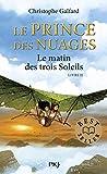 2. Le Prince des Nuages : Le matin des trois soleils (2)