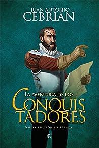 La aventura de los conquistadores par Juan Antonio Cebrián