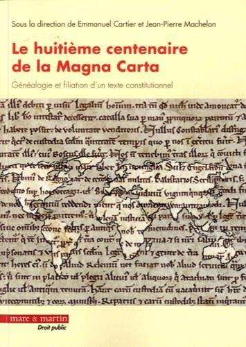 Le huitième centenaire de la Magna Carta: Généalogie et filiation d'un texte constitutionnel