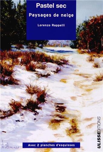 Pastel sec : Paysages de neige par Lorenzo Rappelli