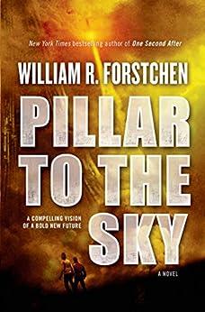 Pillar to the Sky: A Novel by [Forstchen, William R.]
