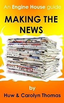 Making The News (English Edition) par [Thomas, Huw, Thomas, Carolyn]