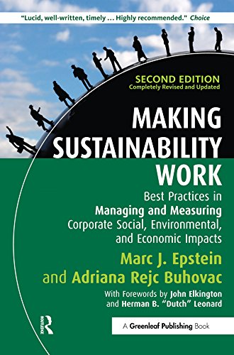 Making Sustainability Work: Best Practices in Managing and Measuring Corporate Social, Environmental and Economic Impacts (English Edition)
