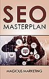 SEO: Dein Masterplan mit den 35 effektivsten Tipps um mit Suchmaschinen-Optimierung bei Google auf Platz 1 zu kommen!!! + 2 Geheime Bonus Tipps!(online Geld verdienen, passives Einkommen)