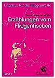 Vom Fliegenfischen erzählt (Literatur für die Fliegenweste)