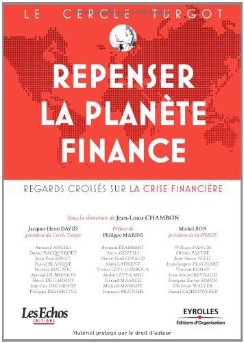 Repenser la planète finance: Regards croisés sur la crise financière