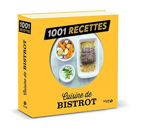 Cuisine de Bistrot NE - 1001 recettes par COLLECTIF
