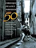 Chronique de la rue parisienne - Les années 50