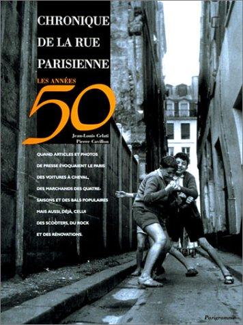Chronique de la rue parisienne : Les annes 50