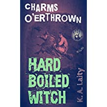 Hard Boiled Witch: Charms O'erthrown (English Edition)