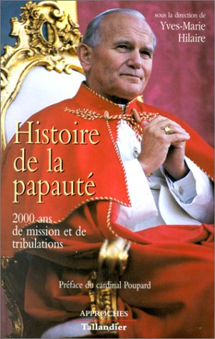 Histoire de la papauté : 2000 ans de mission et de tribulations