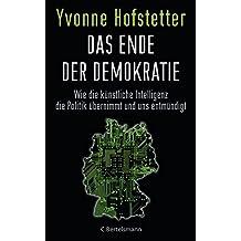 Das Ende der Demokratie: Wie die künstliche Intelligenz die Politik übernimmt und uns entmündigt