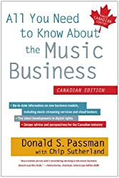 All You Need to Know About the Music Business: Canadian Edition by Donald S. Passman (November 05,2013)