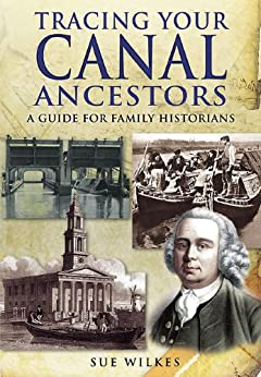 Tracing Your Canal Ancestors: A Guide for Family Historians (Tracing Your Ancestors) by [Wilkes, Sue]
