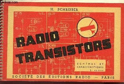 RADIO TRANSISTORS - SCHEMAS ET CARACTERISTIQUES / 2e EDITION. par SCHREIBER H.