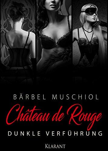 Chateau de Rouge. Dunkle Verführung
