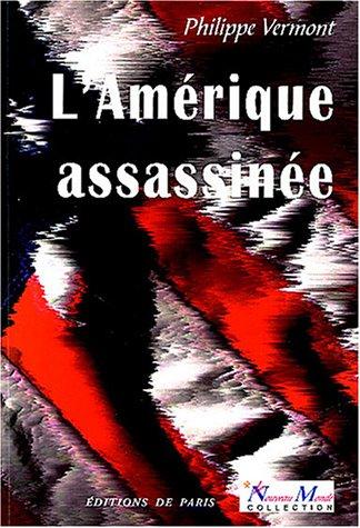 L'Amérique assassinée