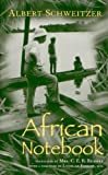 African Notebook (Albert Schweitzer Library) Syracuse University edition by Schweitzer, Albert (2002) Paperback