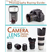 Tony Northrup's Photography Buying Guide: How to Choose a Camera, Lens, Tripod, Flash, & More (Tony Northrup's Photography Books) (Volume 2) by Northrup, Mr. Tony (2013) Paperback
